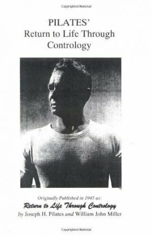 """picture of the front cover of Joseph Pilates book """"a return to Life"""" published in 1945"""